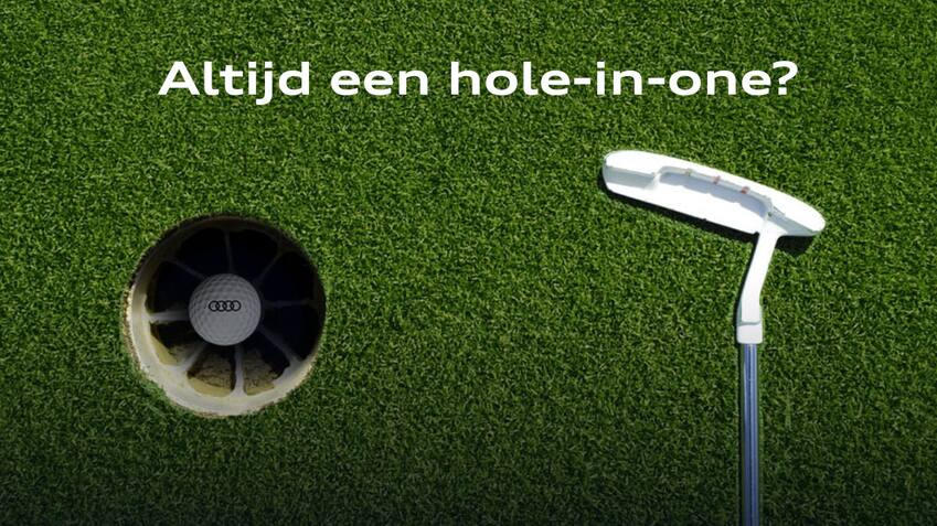 Altijd een hole-in-one?